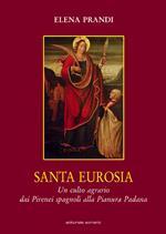 Santa Eurosia. Un culto agrario dai Pirenei spagnoli alla Pianura Padana