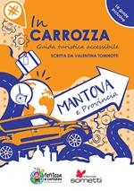 In carrozza. Guida turistica accessibile. Mantova e provincia