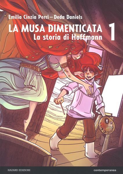 La musa dimenticata. Vol. 1: storia di Hoffmann, La. - Emilia Cinzia Perri - copertina