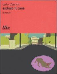Escluso il cane - Carlo D'Amicis - copertina