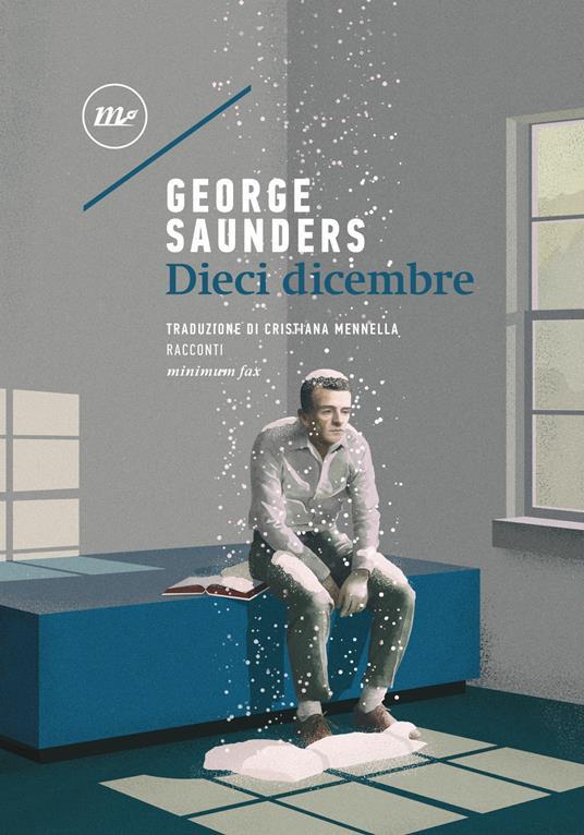 Dieci dicembre - George Saunders,Cristiana Mennella - ebook