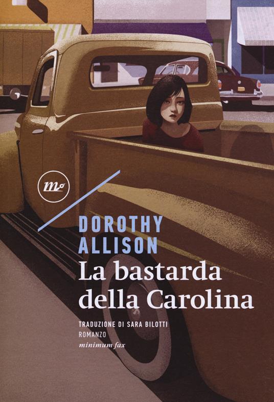La bastarda della Carolina - Dorothy Allison - copertina