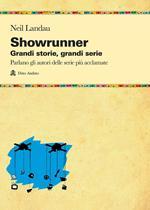 Showrunner. Grandi storie, grandi serie