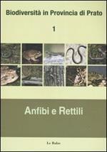 Biodiversità in provincia di Prato. Vol. 1: Anfibi e rettili.