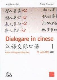 Dialogare in cinese. Corso di lingua colloquiale. Ediz. multilingue. Con CD Audio - Magda Abbiati,Ruoying Zhang - copertina