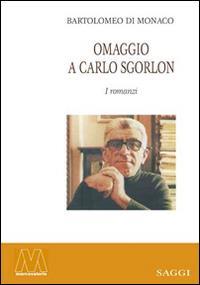 Omaggio a Carlo Sgorlon - Bartolomeo Di Monaco - copertina