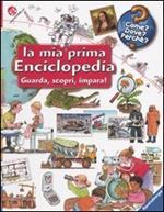 La mia prima enciclopedia. Guarda, scopri, impara! Ediz. illustrata