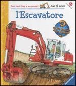 L' escavatore. Ediz. illustrata