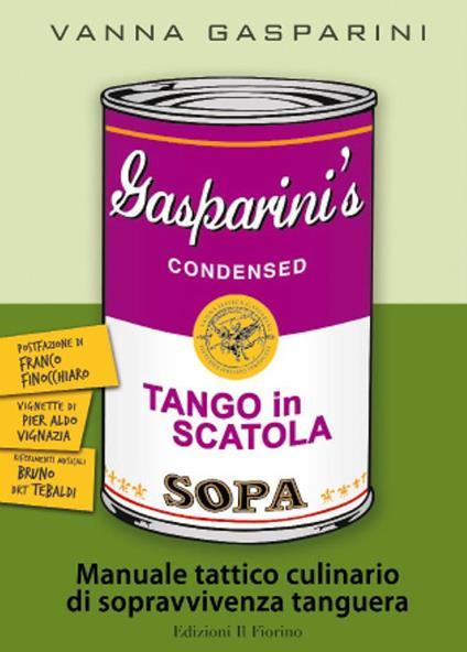 Tango in scatola. Manuale tattico culinario di sopravvivenza tanguera - Vanna Gasparini - ebook