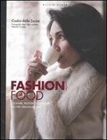 Fashion food Milano. Cucinare, ricevere e mangiare nell'era urbana-digitale