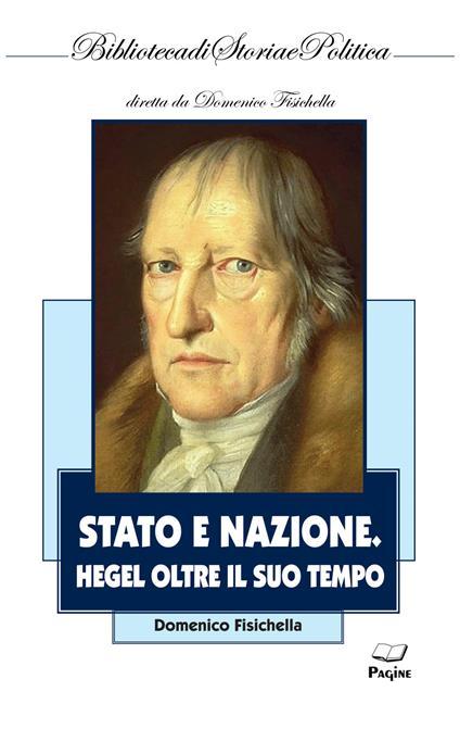 Stato e nazione. Hegel oltre il suo tempo - Domenico Fisichella - copertina