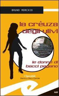 La crêuza degli ulivi. Le donne di Bacci Pagano - Bruno Morchio - copertina