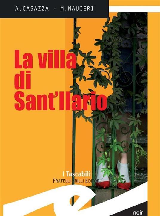 La villa di Sant'Ilario - Andrea Casazza,Max Mauceri - ebook
