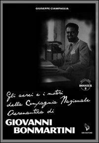 Gli aerei e i motori della compagnia nazionale aeronautica di Giovanni Bonmartini - Giuseppe Ciampaglia - copertina