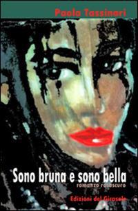 Sono bruna e sono bella - Paola Tassinari - copertina