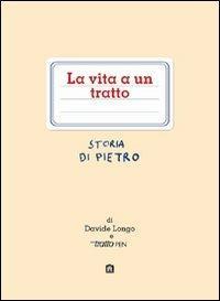 La vita a un tratto. Storia di Pietro - Davide D. Longo - copertina