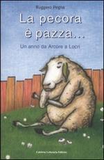 La pecora è pazza... Un anno da Arcore a Locri