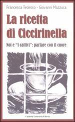 La ricetta di Ciccirinella. Noi e «i cattivi»: parlare con il cuore