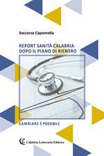 Report sanità Calabria dopo il piano di rientro