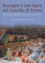 Immagini e arte sacra nel concilio di Trento. «Per istruire, ricordare, meditare e trarne frutti»
