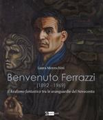 Benvenuto Ferrazzi (1892-1969). Il realismo fantastico tra le avanguardue del Novecento