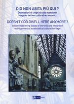 Dio non abita più qui? Dismissioni di luoghi di culto e gestione integrata di beni culturali ecclesiastici