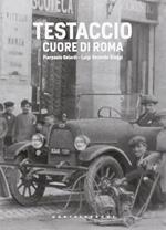 Testaccio. Il cuore di Roma