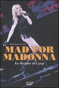 Mad for Madonna. La regina del pop - Francesco Falconi - 3
