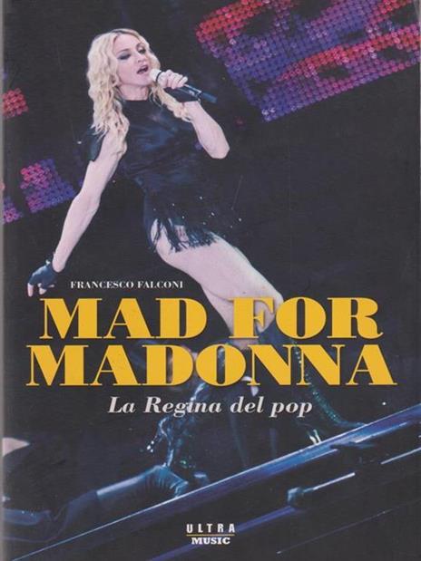 Mad for Madonna. La regina del pop - Francesco Falconi - copertina