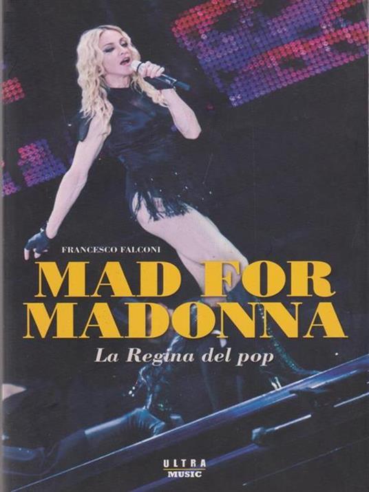 Mad for Madonna. La regina del pop - Francesco Falconi - 5