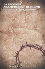 La seconda crocifissione di Cristo
