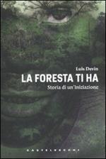 La foresta ti ha. Storia di un'iniziazione