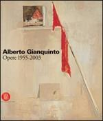 Alberto Gianquinto. Opere 1955-2003