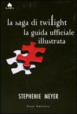La saga di Twilight. La guida ufficiale illustrata. Ediz. illustrata