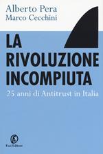 La rivoluzione incompiuta. 25 anni di antitrust in Italia