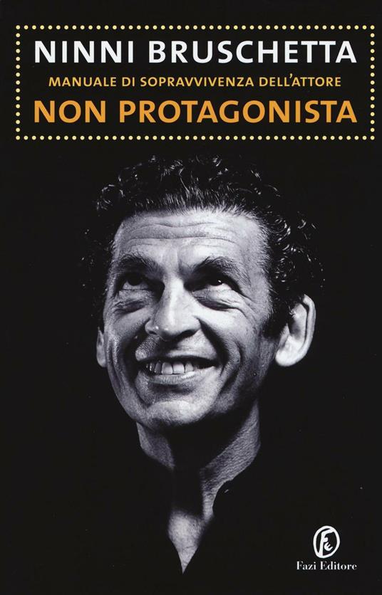 Manuale di sopravvivenza dell'attore non protagonista - Ninni Bruschetta - copertina