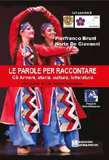 Le parole per raccontare. Gli armeni, storia, cultura, letteratura - Pierfranco Bruni,Neria De Giovanni - copertina