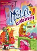 Mela cabaret. Con CD Audio