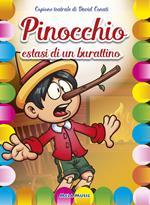 Pinocchio. Estasi di un burattino. Copione teatrale
