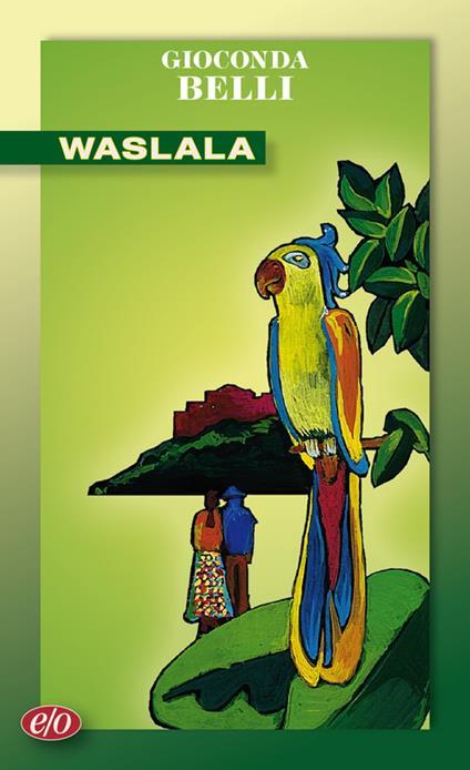Waslala. Memoriale dal futuro - Gioconda Belli - copertina