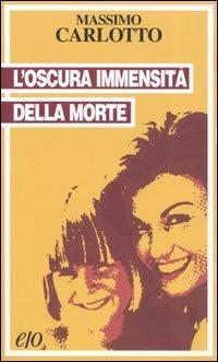 L' oscura immensità della morte - Massimo Carlotto - copertina