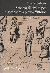 Scontro di civiltà per un ascensore a Piazza Vittorio - Amara Lakhous - copertina
