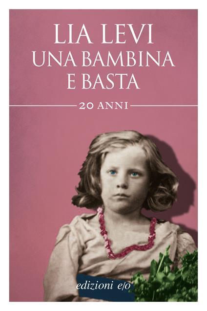 Una bambina e basta - Lia Levi - ebook