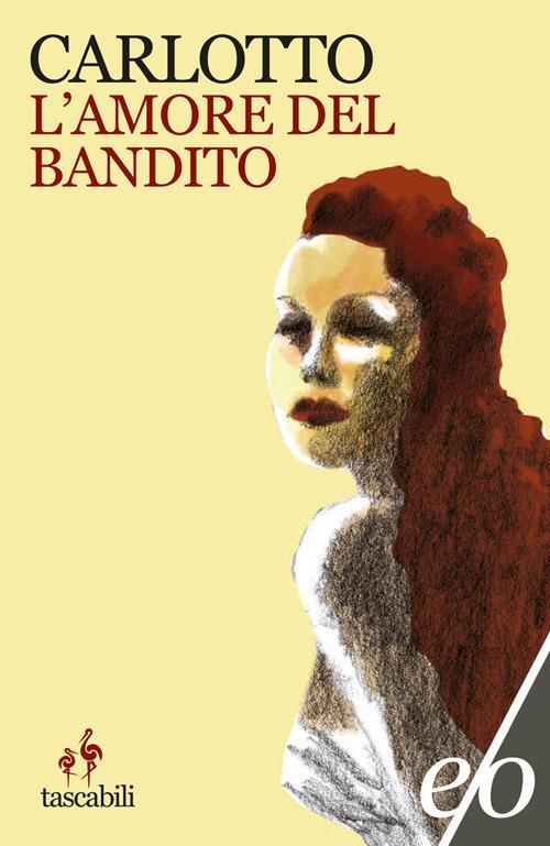 L' amore del bandito - Massimo Carlotto - copertina