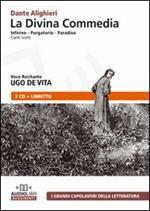 La Divina Commedia. Inferno-Purgatorio-Paradiso. Canti scelti. Audiolibro. CD Audio