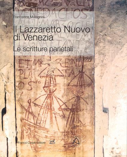 Il Lazzaretto Nuovo di Venezia. Le scritture parietali. Ediz. a colori - Francesca Malagnini - copertina