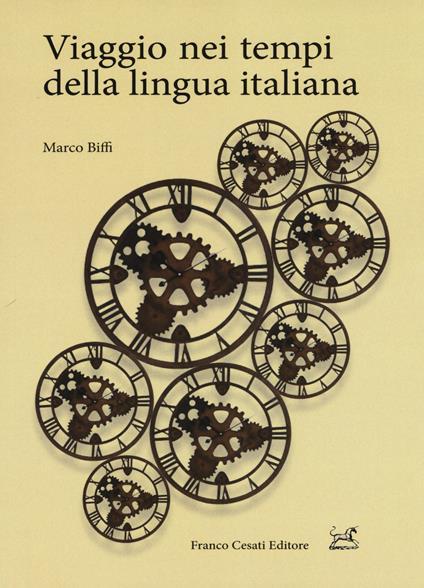 Viaggio nei tempi della lingua italiana - Marco Biffi - copertina