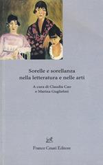 Sorelle e sorellanza nella letteratura e nelle arti