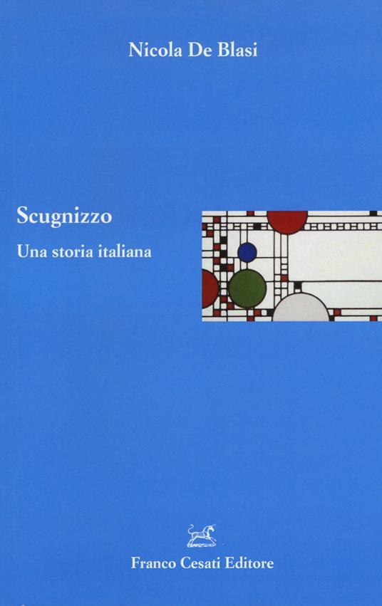 Scugnizzo. Una storia italiana - Nicola De Blasi - copertina
