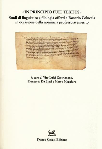 «In principio fuit textus». Studi di linguistica e filologia offerti a Rosario Coluccia in occasione della nomina a professore emerito - copertina